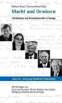 Macht und Gewissen von Albus,  Michael, Herkert,  Thomas, Kuschel,  Hans J, Maier,  Hans, Nickels,  Christa, Schäuble,  Wolfgang, Vogel,  Bernhard