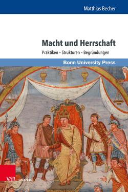Macht und Herrschaft von Becher,  Matthias, Dohmen,  Linda, Hartmann,  Florian, Hess,  Hendrik, König,  Daniel
