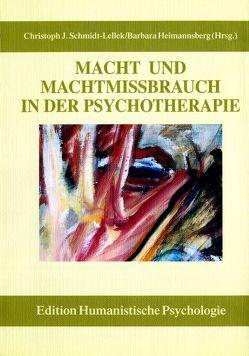 Macht und Machtmissbrauch in der Psychotherapie von Heimannsberg,  Barbara, Schmidt-Lellek,  Christoph