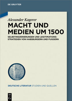 Macht und Medien um 1500 von Kagerer,  Alexander
