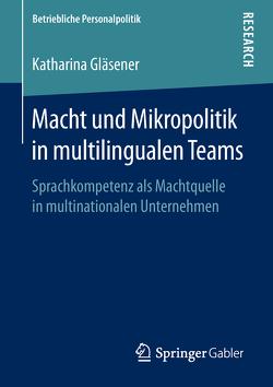 Macht und Mikropolitik in multilingualen Teams von Gläsener,  Katharina