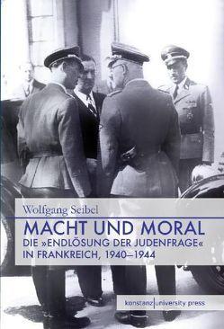Macht und Moral von Seibel,  Wolfgang