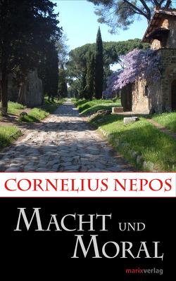 Macht und Moral von Möller,  Lenelotte, Nepos,  Cornelius