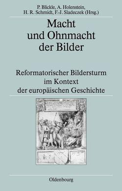 Macht und Ohnmacht der Bilder von Blickle,  Peter, Holenstein,  André, Schmidt,  Heinrich R., Sladeczek,  Franz-Josef