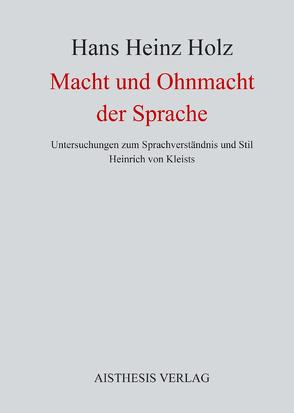 Macht und Ohnmacht der Sprache von Holz,  Hans Heinz