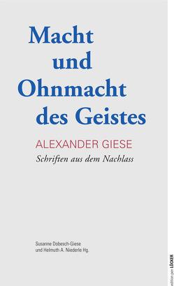 Macht und Ohnmacht des Geistes von Dobesch-Giese,  Susanne, Giese,  Alexander, Niederle,  Helmuth A