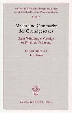 Macht und Ohnmacht des Grundgesetzes. von Dreier,  Horst
