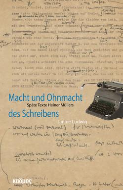 Macht und Ohnmacht des Schreibens von Ludwig,  Janine