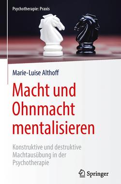 Macht und Ohnmacht mentalisieren von Althoff,  Marie-Luise