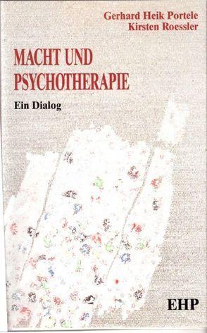 Macht und Psychotherapie von Portele,  Gerhard H, Roessler,  Kirsten