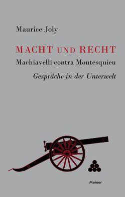 Macht und Recht, Machiavelli contra Montesquieu von Joly,  Maurice, Leisegang,  Hans, Weichmann,  Herbert