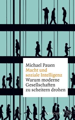 Macht und soziale Intelligenz von Pauen,  Michael
