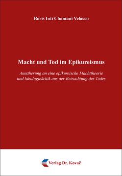 Macht und Tod im Epikureismus von Chamani Velasco,  Boris Inti