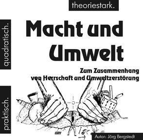 Macht und Umwelt von Bergstedt,  Jörg