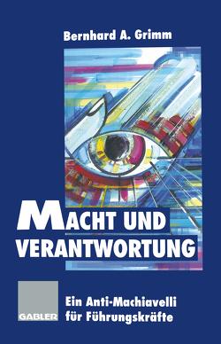 Macht und Verantwortung von Grimm,  Bernhard A.