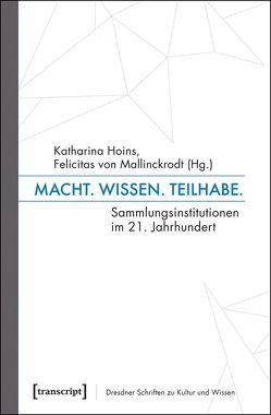 Macht. Wissen. Teilhabe. von Hoins,  Katharina, Mallinckrodt,  Felicitas von