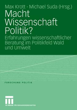 Macht Wissenschaft Politik? von Krott,  Max, Suda,  Michael