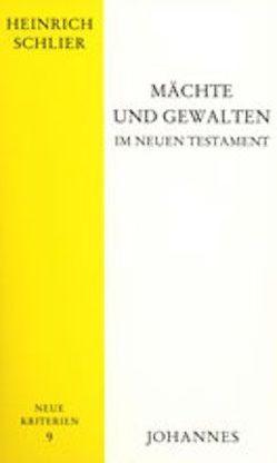 Mächte und Gewalten im Neuen Testament von Schlier,  Heinrich