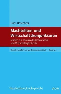 Machteliten und Wirtschaftskonjunkturen von Rosenberg,  Hans