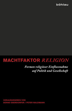 Machtfaktor Religion von Oberdorfer,  Bernd, Waldmann,  Peter
