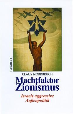 Machtfaktor Zionismus von Nordbruch,  Claus