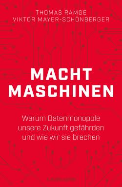 Machtmaschinen von Mayer-Schönberger,  Viktor, Ramge,  Thomas