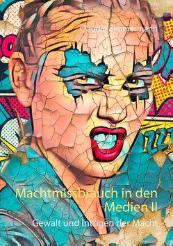 Machtmissbrauch in den Medien II von Zimmermann,  Claudia