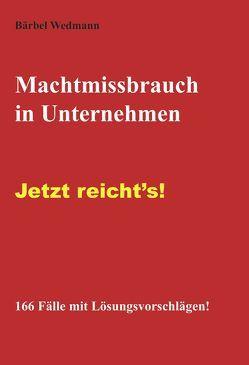 Machtmissbrauch in Unternehmen von Wedmann,  Bärbel