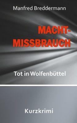 Machtmissbrauch von Breddermann,  Manfred