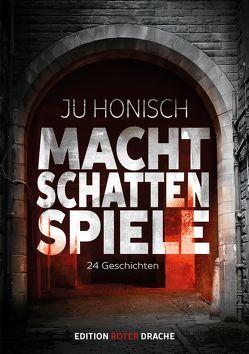 Machtschattenspiele von Honisch,  Ju