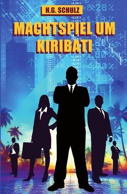 Machtspiel um Kiribati von SCHULZ,  H.G.