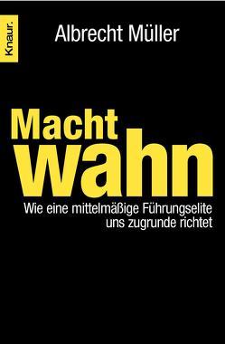 Machtwahn von Müller,  Albrecht