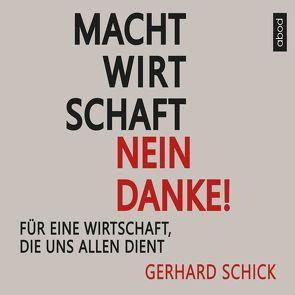 Machtwirtschaft – nein danke! von Lühn,  Matthias, Schick,  Gerhard