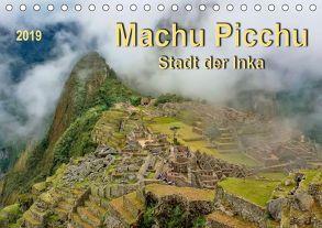 Machu Picchu – Stadt der Inka (Tischkalender 2019 DIN A5 quer) von Roder,  Peter