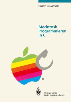 Macintosh Programmieren in C von Brinkschulte,  Carsten