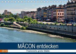 Mâcon entdecken – Frankreichs große Städte (Tischkalender 2019 DIN A5 quer) von Bartruff,  Thomas