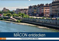 Mâcon entdecken – Frankreichs große Städte (Wandkalender 2019 DIN A2 quer) von Bartruff,  Thomas