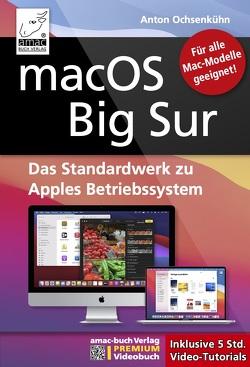 macOS Big Sur – Das Standardwerk zu Apples Betriebssystem – Für Ein- und Umsteiger von Ochsenkühn,  Anton