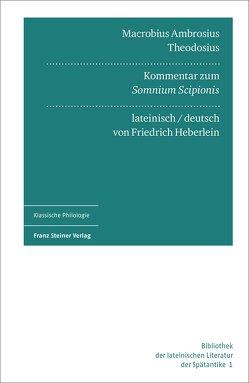 """Macrobius Ambrosius Theodosius: Kommentar zum """"Somnium Scipionis"""" von Heberlein,  Friedrich, Tornau,  Christian"""
