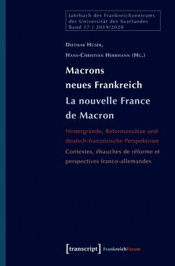 Macrons neues Frankreich / La France nouvelle de Macron von Herrmann,  Hans-Christian von, Hüser,  Dietmar
