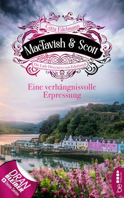 MacTavish & Scott – Eine verhängnisvolle Erpressung von Edelmann,  Gitta