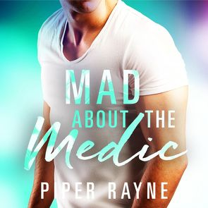 Mad about the Medic (Saving Chicago 3) von Agnew,  Cherokee Moon, Delarge,  Phillip, Rayne,  Piper, Wallace,  Emilia