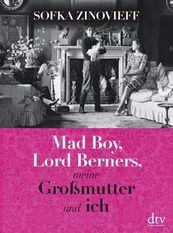 Mad Boy, Lord Berners, meine Großmutter und ich von Runge,  Gregor, Zinovieff,  Sofka