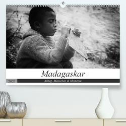 Madagaskar: Alltag, Menschen und Momente (Premium, hochwertiger DIN A2 Wandkalender 2021, Kunstdruck in Hochglanz) von Schade,  Teresa