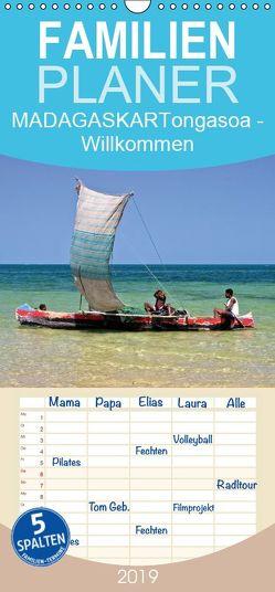 MADAGASKAR Tongasoa – Willkommen – Familienplaner hoch (Wandkalender 2019 , 21 cm x 45 cm, hoch) von boeTtchEr,  U