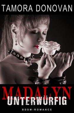 Madalyn – Unterwürfig von Donovan,  Tamora, Riedel,  Thomas, Smith,  Susann