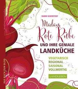 Madam Rote Rübe und ihre geniale Landküche von Schimetzky,  Sigrid