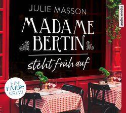 Madame Bertin steht früh auf von Berglinghof,  Ursula, Masson,  Julie