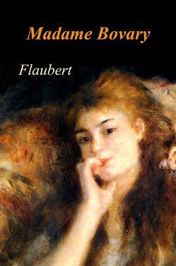 Madame Bovary von Flaubert,  Gustave