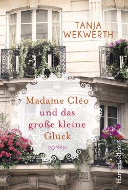 Madame Cléo und das große kleine Glück von Wekwerth,  Tanja